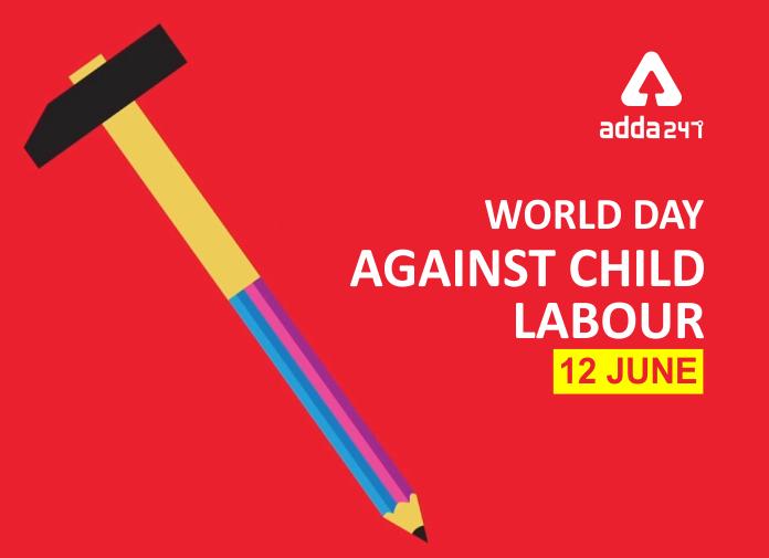 World Day Against Child Labour: 12 June | బాల కార్మికులకు వ్యతిరేకంగా ప్రపంచ దినోత్సవం: 12 జూన్ |_40.1