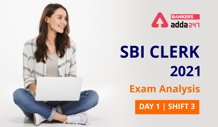 SBI Clerk Exam Analysis 2021 3rd Shift 10th July Exam Review Section-Wise, Difficulty Level   SBI క్లర్క్ 2021 జూలై 10 3వ షిఫ్ట్ విశ్లేషణ  _40.1