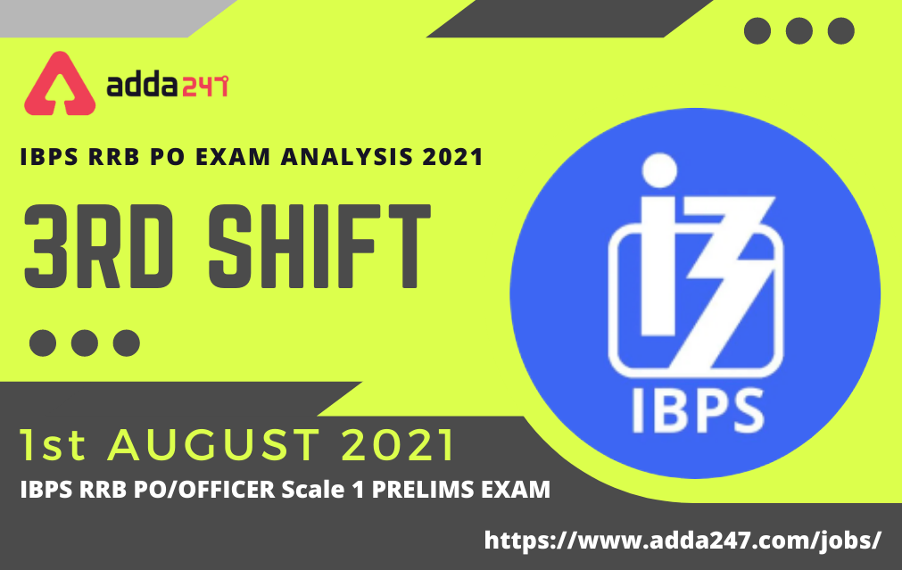 IBPS RRB PO Exam Analysis 2021 Shift 3, 1st August 2021  _40.1