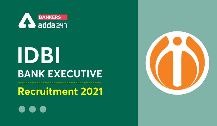 IDBI Bank Executive Recruitment 2021 | Apply Online |_40.1