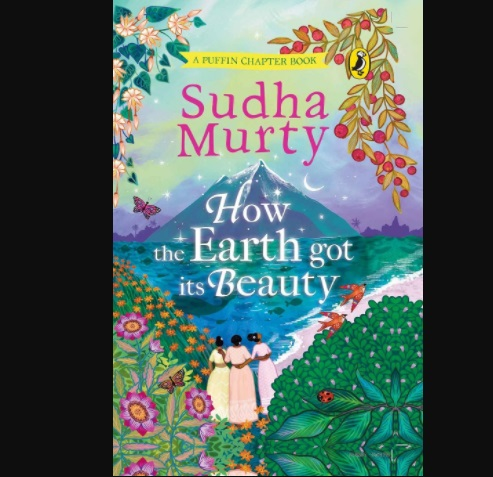 """A book title """"How the Earth Got Its Beauty"""" authored by Sudha Murty 