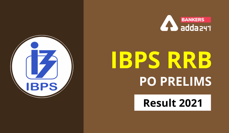 IBPS RRB PO Result 2021 Out For Prelims PO (Officer-Scale-I) Result Link   IBPS RRB PO 2021 ఫలితాలు  _40.1