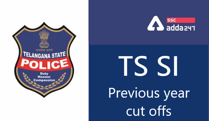 Telangana police SI previous year cut off check online @ tslprb.in |_40.1