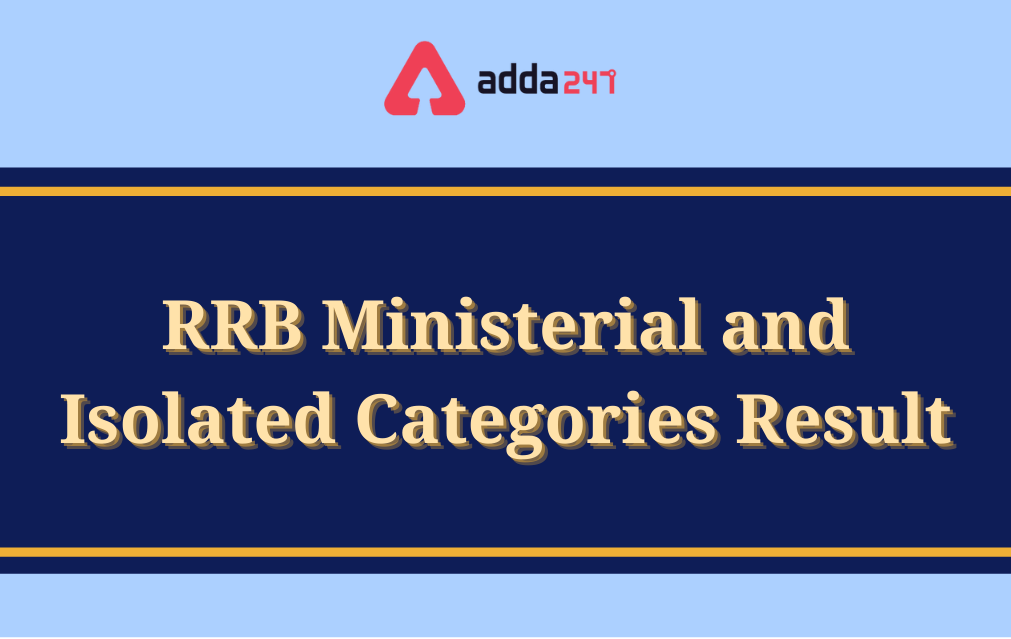 RRB Ministerial and Isolated Categories Result 2021 Out, Result PDF, Cut Off Marks  _40.1