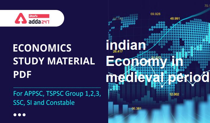 మధ్య యుగ భారత ఆర్థిక వ్యవస్థ   Indian Economy In Medieval Period  _40.1