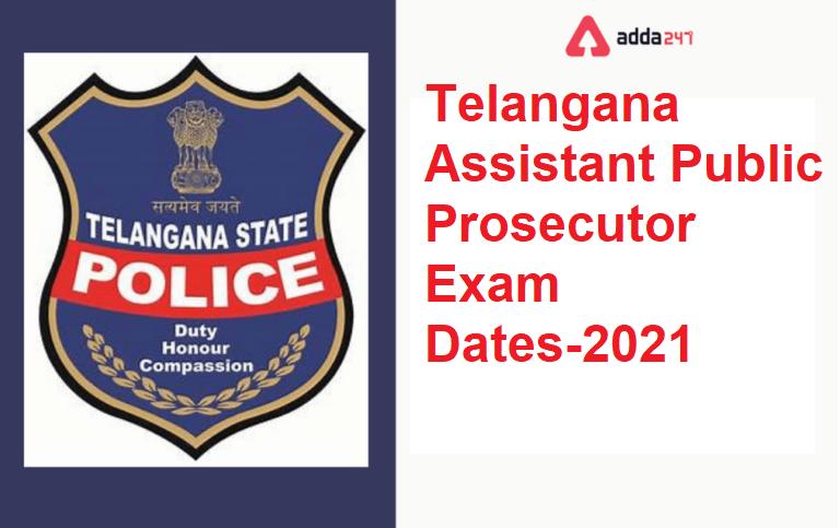 Telangana Assistant Public Prosecutor 2021-Exam Dates   TSLPRB అసిస్టెంట్ పబ్లిక్ ప్రాసిక్యూటర్ నోటిఫికేషన్ పరీక్ష తేదీలు  _40.1