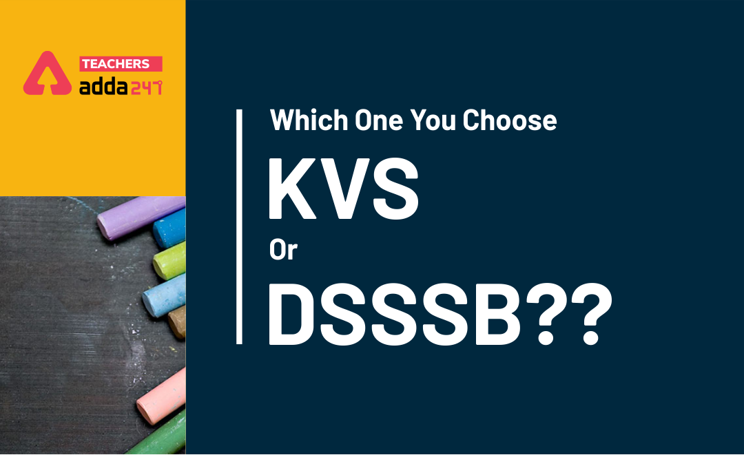 Which One Should You Choose – KVS Or DSSSB??_40.1