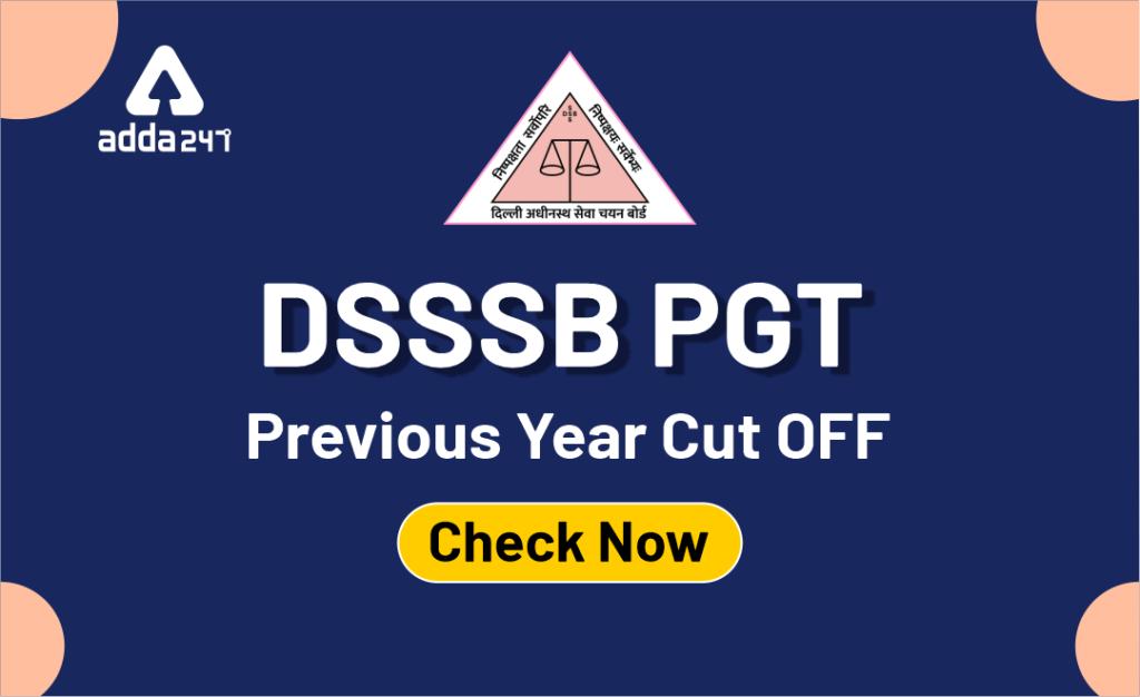 DSSSB PGT Previous Year Cut OFF: Check Now_40.1