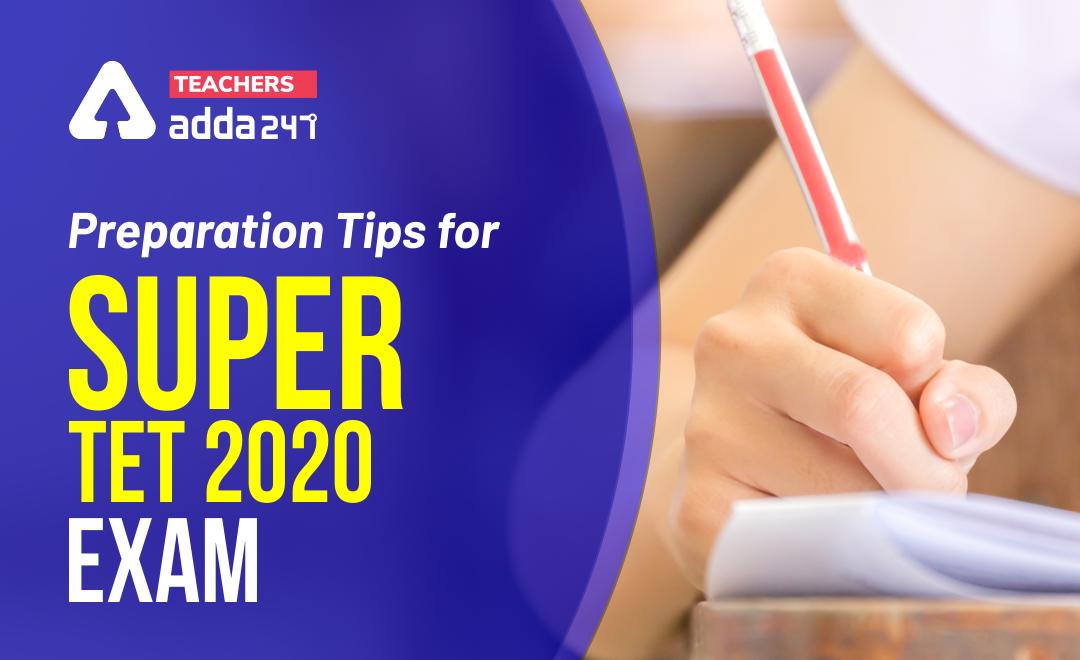 Preparation Tips for Super TET 2020 Exam_40.1