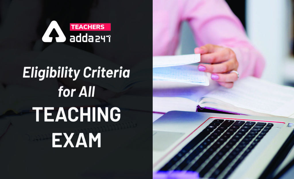 Eligibility Criteria for All Teaching Exam  _20.1