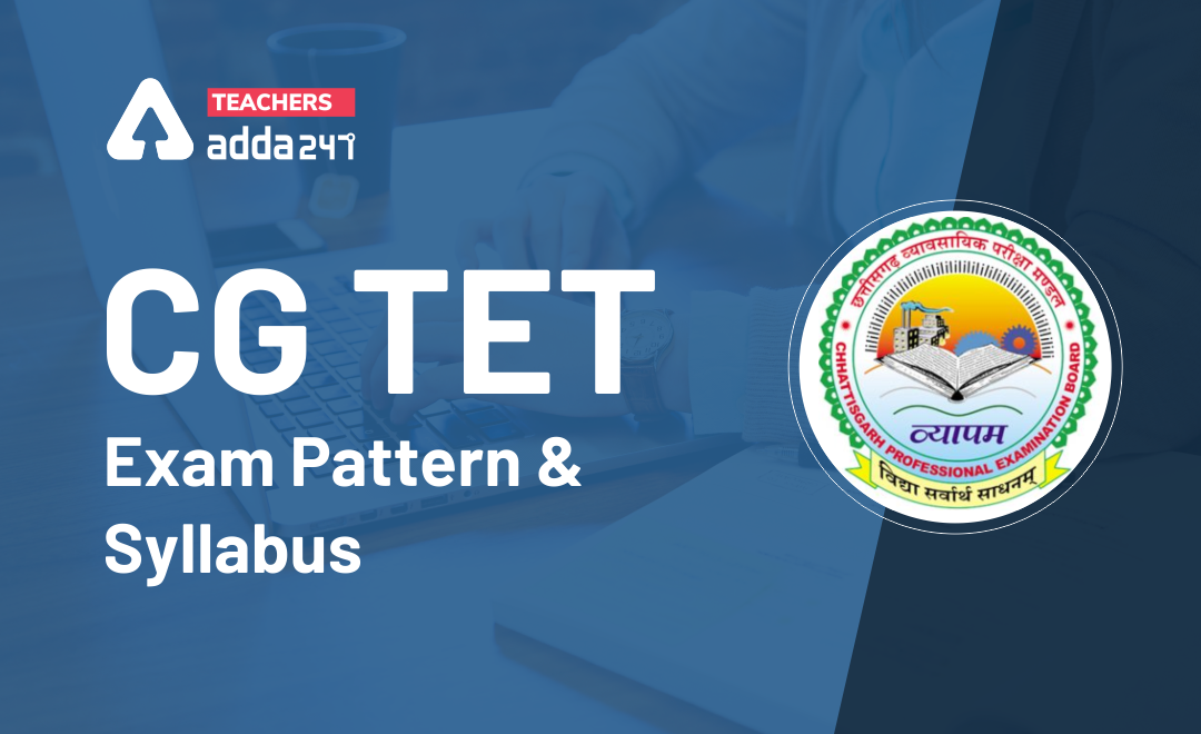 CG TET Syllabus 2021: Check Exam Pattern & Syllabus For Paper l & ll_40.1