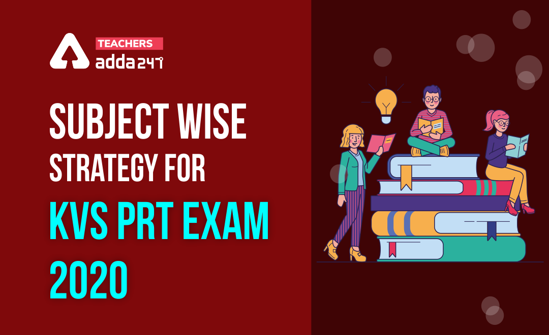 KVS PRT 2020 Exam: Subject Wise Tips and Strategy_40.1