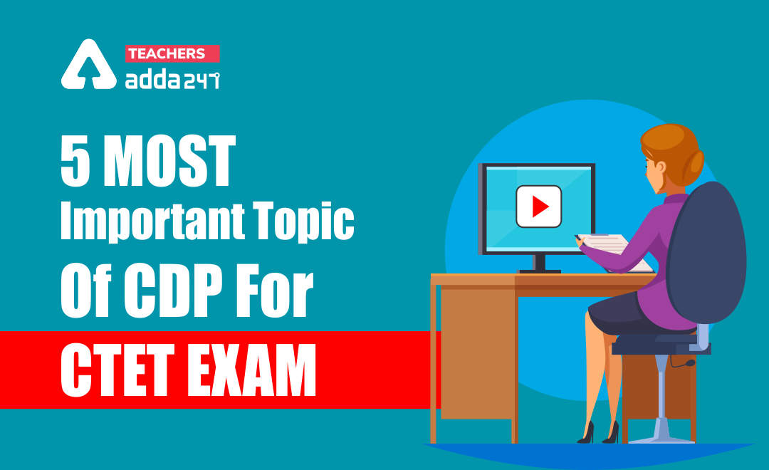 5 Important Topic Of CDP For CTET 2020 Exam_40.1
