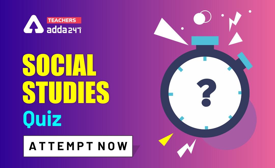 Social Studies Quiz For CTET Exam : Attempt Daily Quizzes_40.1