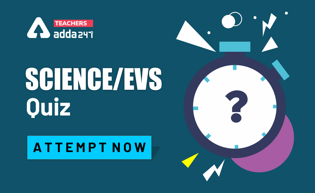 Science and EVS Quiz For CTET 2020 : Attempt Daily Quizzes_40.1