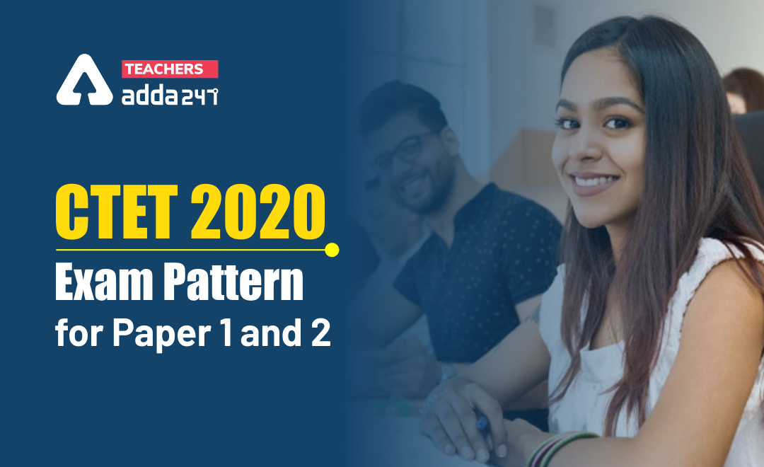 CTET 2020 Exam Pattern Paper 1 & 2: Check Now |_20.1