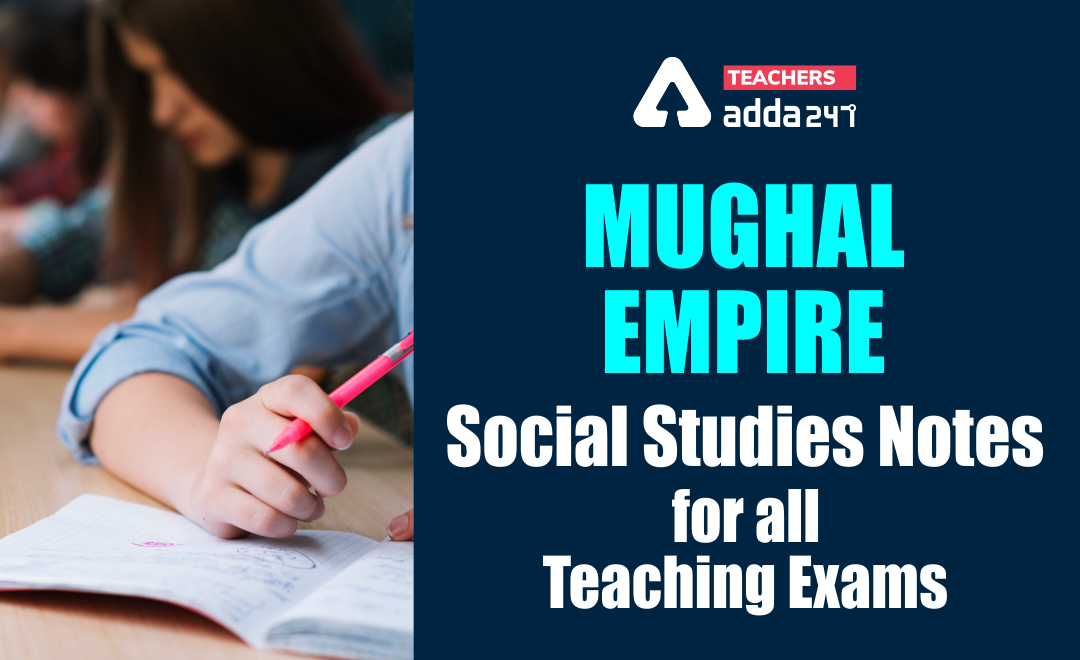 Mughal Empire- Social Studies Notes For All Teaching Exams_40.1