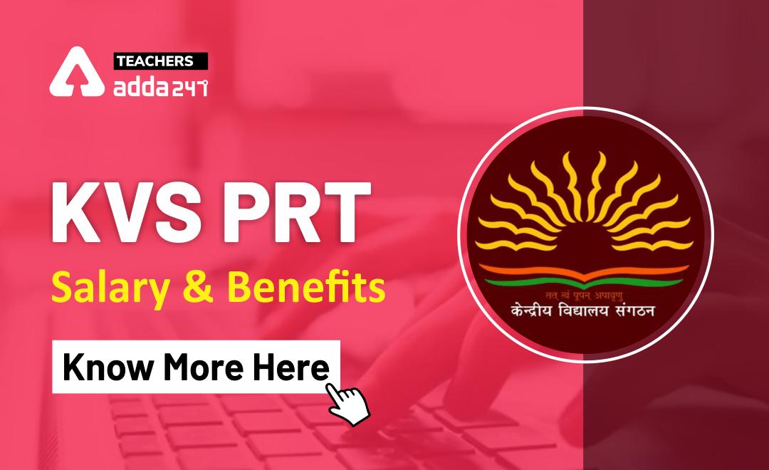 KVS PRT Salary: Check in details for Allowances, Benefits  _20.1