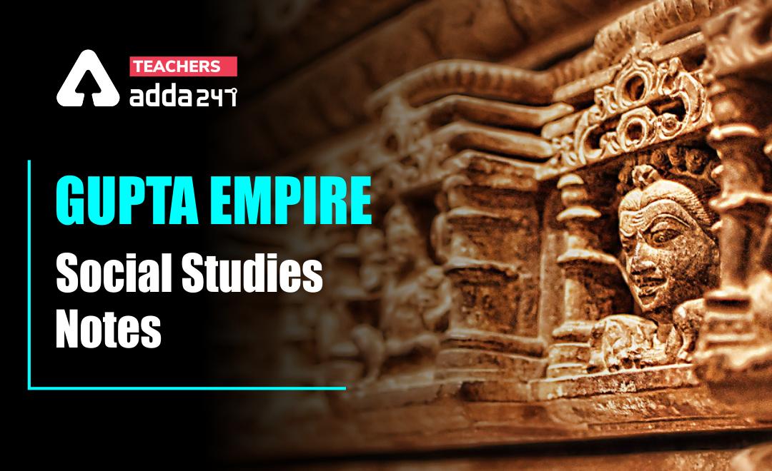 Gupta Empire – Download Social Studies Study Notes Free PDF for all teaching Exams_40.1