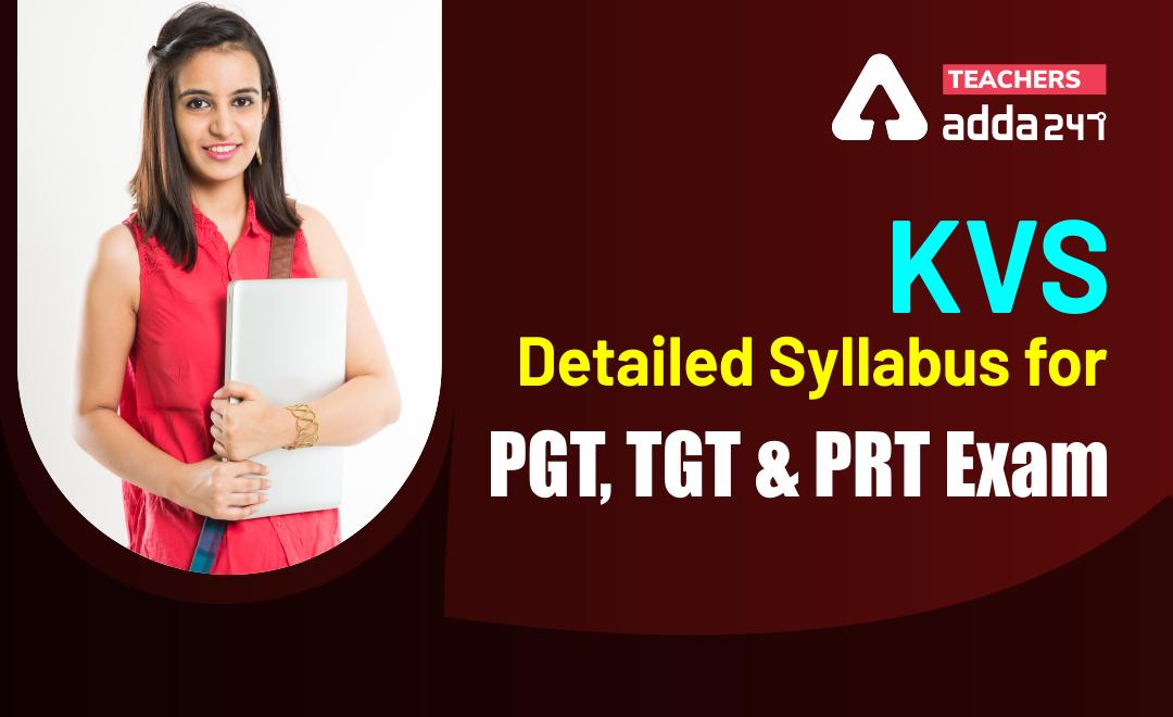 KVS Exam Pattern & Detailed Syllabus for PGT, TGT & PRT Exam_20.1
